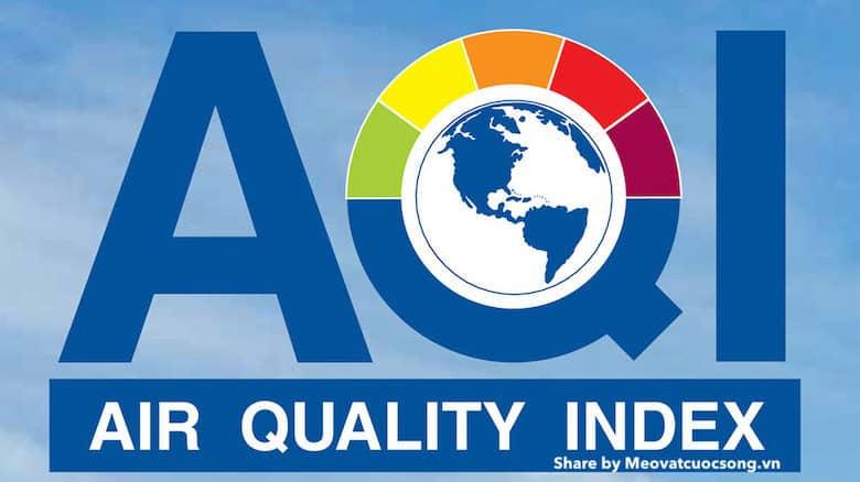 Chỉ số AQI là gì? biện pháp sống trong vùng có AQI cao
