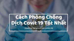 Cách phòng tránh dịch Covit 19 tốt nhất