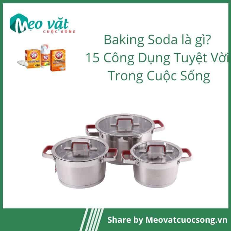Công dụng của Baking Soda chữa cháy xoong nồi